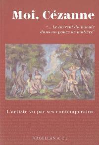 Moi, Cézanne, le torrent du monde dans un pouce de matière
