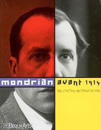 Mondrian avant 1914 : les chemins de l'abstraction