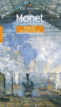 Monet et les impressionnistes à Paris et en Ile-de-France