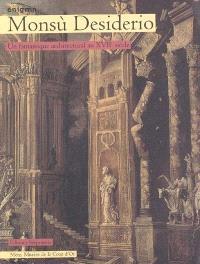 Monsù Desiderio, enigma : un fantastique architectural au XVIIe siècle