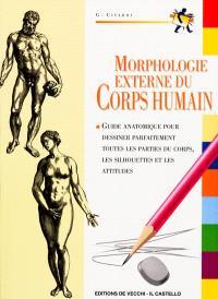 Morphologie du corps humain : guide d'anatomie pour dessiner correctement la figure humaine