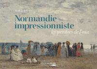 Normandie impressionniste : les peintres de l'eau