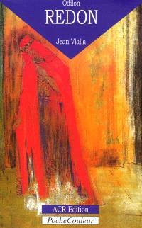 Odilon Redon : sa vie, son oeuvre (1840-1916)
