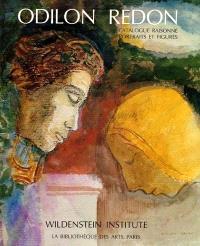 Odilon Redon, catalogue raisonné de l'oeuvre peint et dessiné. Volume 1, Portraits et figures