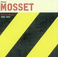 Olivier Mosset : travaux-works 1966-2003 : exposition, Lausanne, Musée cantonal des Beaux-Arts, 22 mai-24 août 2003, Kunstverein, St Gallen Kunstmuseum, 23 mai-10 août 2003