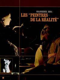 Orangerie, 1934 : les peintres de la réalité : exposition, Paris, Musée de l'Orangerie, 22 nov. 2006-5 mars 2007