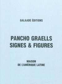 Pancho Graells, signes & figures : exposition, Paris, Maison de l'Amérique latine, 18 septembre-6 novembre 2009