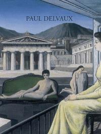 Paul Delvaux, odyssée d'un rêve