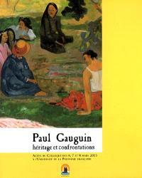 Paul Gauguin, héritage et confrontations : actes du colloque des 6, 7 et 8 mars 2003 à l'université de Polynésie Française