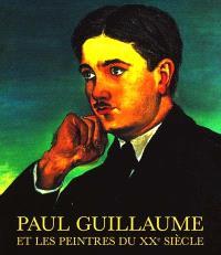 Paul Guillaume et les peintres du XXe siècle : de l'art nègre à l'avant-garde