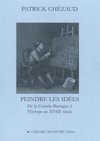 Peindre les idées : de la Grande-Bretagne à l'Europe au XVIIIe siècle