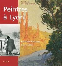 Peintres à Lyon : portraits d'artistes du XXe siècle