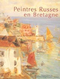 Peintres russes en Bretagne : exposition, Quimper, Musée départemental breton, 17 juin au 1er octobre 2006