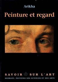 Peinture et regard : essais sur l'art, 1965-1990