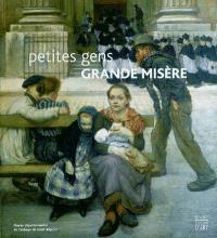 Petites gens, grande misère : exposition, Saint-Riquier, Abbaye de Saint-Riquier, 12 juin-4 sept. 2004