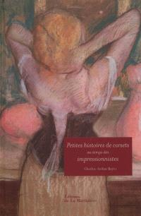 Petites histoires de corsets au temps des impressionnistes