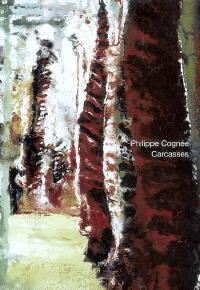 Philippe Cognée, Carcasses : exposition, Genève, MAMCO, 9 juin-17 sept. 2006