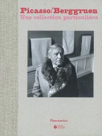 Picasso-Berggruen : une collection particulière : exposition, Paris, Musée national Picasso, 20 sept. 2006-8 janv. 2007