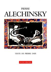 Pierre Alechinsky, peintures récentes 1999