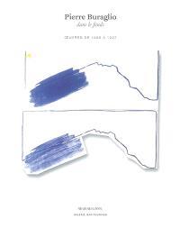 Pierre Buraglio : dans le fonds : oeuvres de 1966 à 1997
