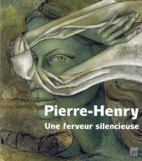 Pierre-Henry : une ferveur silencieuse