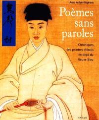 Poèmes sans paroles : chroniques des peintres chinois en-deçà du fleuve Bleu