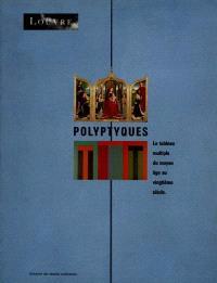 Polyptyques : le tableau multiple du Moyen Age au vingtième siècle