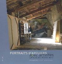 Portraits d'ateliers avec artistes en Haute Provence