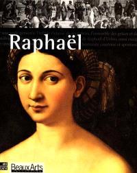Raphaël : grâce et beauté : exposition, Paris, Musée du Luxembourg, 10 oct. 2001-15 janv. 2002