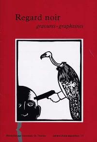 Regard noir : gravures-graphzines