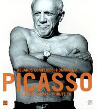 Regards complices : hommage à Picasso : exposition, château-musée de Vallauris, 12 juillet-17 nov. 2003 = Sharing views : tribute to Picasso