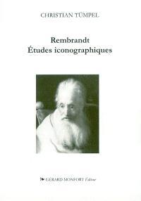Rembrandt études iconographiques : signification et interprétation du contenu des images