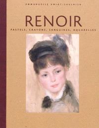 Renoir : pastels, crayons, sanguines, aquarelles