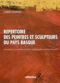 Répertoire des peintres et sculpteurs du Pays basque : dessinateurs, illustrateurs, graveurs, peintres-verriers, architectes-peintres