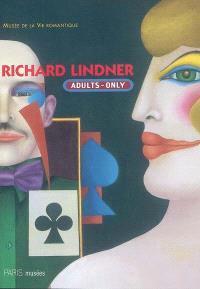 Richard Lindner (1901-1978) : adults-only : exposition, Paris, Musée de la vie romantique, 15 févr.-12 juin 2005