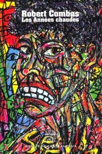 Robert Combas : les années chaudes : exposition présentée à Chateauroux du 6 avril au 10 juin 2001