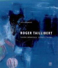 Roger Taillibert : évasions chromatiques = Roger Taillibert : chromatic evasions