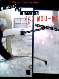 Rouge très très fort : moments de création : Zao Wou-ki