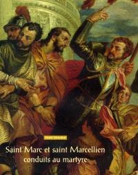 Saint Marc et saint Marcellien conduits au martyre de Paolo Véronèse : exposition, Manderen, Château de Malbrouck, 2001