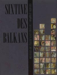 Sixtine des Balkans : l'église Saint-Athanase à Voskopojë = Sikstina e Balkanit : piktura të kishës së shën Thanasit në Voskopojë (Shqipëri)
