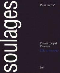 Soulages, l'oeuvre complet : peintures. Volume 3, 1979-1997