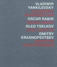 Squaring the circle : Vladimir Yankilevsky, Oscar Rabin, Oleg Tselkov, Dmitry Krasnopevtsev