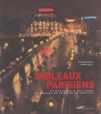 Tableaux parisiens : du Moyen Age à nos jours, six siècles de peinture en capitale