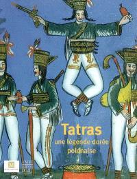 Tatras, une légende dorée polonaise : collection du Musée de Zakopane : exposition, Bordeaux, Musée d'Aquitaine, 9 mai-29 août 2004