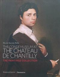 The Condé museum at the château de Chantilly : the paintings collection