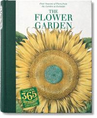The flower garden : four seasons of flora from the garden at Eichstätt = Die flora der vier jahreszeiten im garten von Eichstätt = La flore des quatre saisons dans le jardin d'Eichstätt