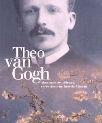 Théo Van Gogh (1857-1891) : marchand de tableaux, collectionneur, frère de Vincent, exposition, Van Gogh museum, Amsterdam, 24 juin-5 sept. 1999 ; Musée d'Orsay, Paris, 27 sept. 1999-9 janv. 2000