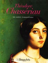 Théodore Chassériau : un autre romantisme