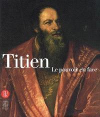 Titien, le pouvoir en face