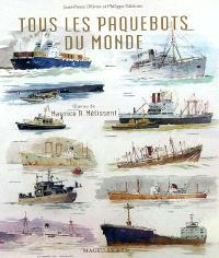 Tous les paquebots du monde : oeuvres de Maurice R. Mélissent